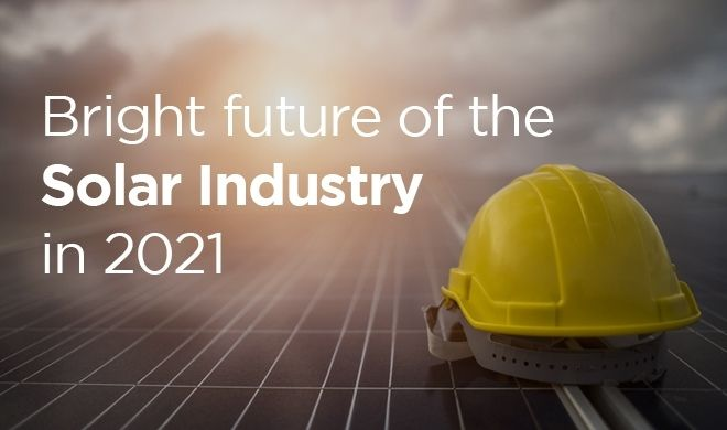 Bright Future of the Solar Industry in 2021