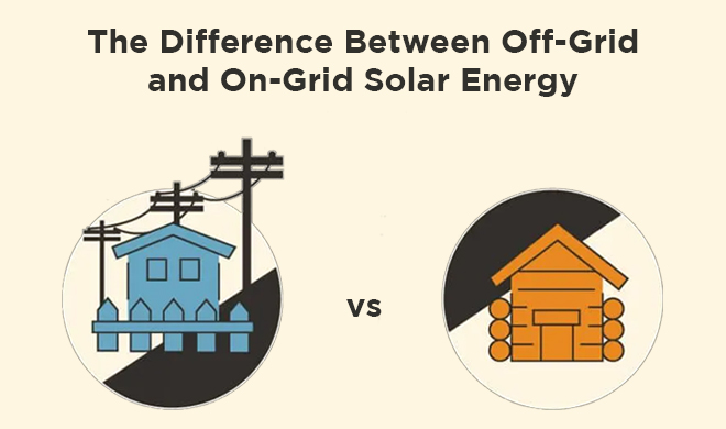 Difference Between Off-Grid and On-Grid Solar Energy