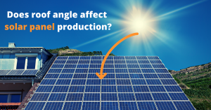 Does roof angle affect solar panel production?